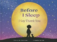 Before I Sleep I Say Thank You  De (autor) Carol Gordon Ekster Ilustrat de Mary Rojas