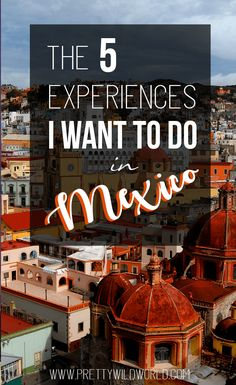 What I would Love to Experience in Mexico? Here are few of the things I want to do and the places I want to see if I visit Mexico on my next trip to Central America! | Things to do in Mexico, Places to see in Mexico, Central America.
