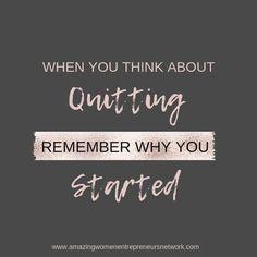 When you think about quitting, remember why you started!  #achievegoals #motivateyourself #dreamersanddoers #calledtocreate #creativeentrepreneur #goaldigger #ambitiouswomen  #ladyboss #womensupportingwomen  #womenempowerment  #femaleentrepreneurs #womenw