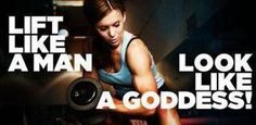 Lift like a man, look like a goddess'