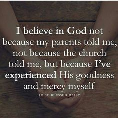 It took awhile. I was stubborn and full of hate at one point because I didn't understand I wasn't trying to understand. Now I'm getting it I still need a kick now and then but I see that He's been with me all along. He is a merciful God. Thank you Lord. Amen.