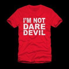 I'm Not Daredevil T-Shirt This shirt is printed right here in the United States and is made of pre shrunk cotton. Shirt Designs, Marvel, Google Search, Tattoos, Tees, Mens Tops, Cotton, T Shirt, Tatuajes