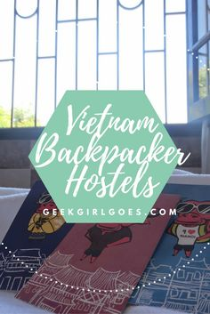 Vietnam Backpack Hostels - The best places to stay in Vietnam
