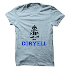 I cant keep calm Im a CORYELL https://www.sunfrog.com/Names/I-cant-keep-calm-Im-a-CORYELL.html?46568