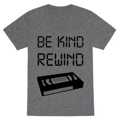 Back when you had to rewind VHS tapes before returning them to Blockbuster… | Community Post: 15 T-Shirts Every '90s Kid Needs In Their Life