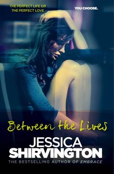 Between the Lives by Jessica Shirvington (@EmbraceSeries)