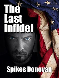 The Last Infidel by Spikes Donovan https://www.amazon.com/dp/B01JTVV26Q/ref=cm_sw_r_pi_dp_x_e6JQxb8EBQJY6