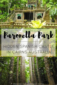 Paronella Park - Top Things To Do In Cairns, Queensland, Australia | Best Attractions In Queensland | What To See In Queensland | Travel Tips for Australia | Travel Australia | www.mikaylajanetravels.com