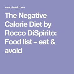 The Negative Calorie Diet by Rocco DiSpirito: Food list – eat & avoid