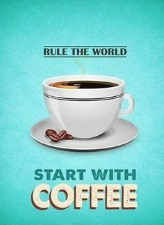 Start with Coffee ☕ Then Rule the World!