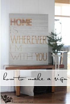 How To Make A Sign by The Wood Grain Cottage - paint over vinyl letters, remove, sand & wax!