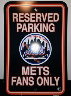 "MLB New York Mets - Reserved Parking ""Mets Fans Only"" Sign 12"" X 18"" #MLB"