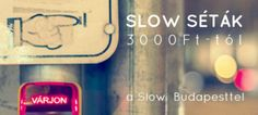 Stop and explore! Slow Walks with Slow Budapest!