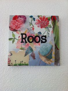 Naamcollage schilderij gemaakt voor Roos door Petra's Verferijtjes