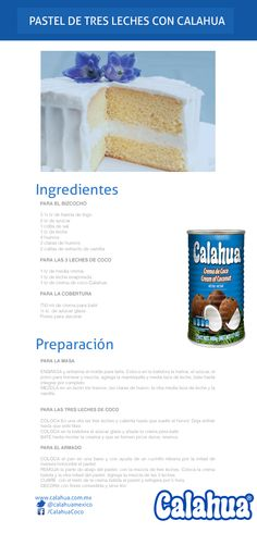 Pastel tres leches con Crema de coco #Calahua. ¡Consiente a tu familia con esta delicia!