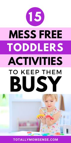 Are you tired of cleaning out the mess every time your kids are done playing? Little ones especially toddlers are highly energetic and curious little humans, but they are also a huge mess creator. In this post, I have shared 15 easy and fun mess-free activities that you can do easily with your little ones. Also tips on how you can make each activity more challenging as your little one's master that one. #messfree #toddleractivities #messfreetoddleractivities #activiesforthreeyearolds #kids