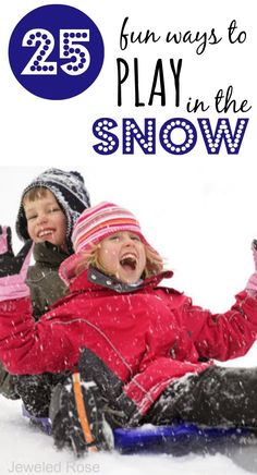 25 SUPER FUN ways to play in the snow- so many neat ideas; I can't wait to try the snow volcano!