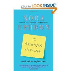 I Remember Nothing and other reflections: Amazon.co.uk: Nora Ephron: Books
