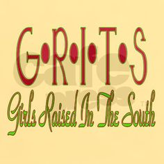 G.R.I.T.S. - Girls raised In The South.