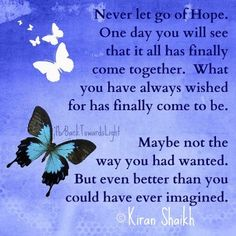 Never let go of Hope.