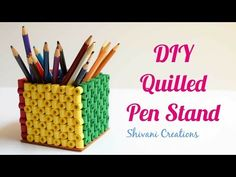 19d5670fa51c4b Quilled Pen Stand for Father s Day  DIY Paper Quilling Pen Stand