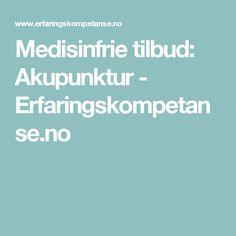 Medisinfrie tilbud: Akupunktur - Erfaringskompetanse.no Acupuncture