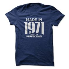 Made in 1971 - Aged to Perfection