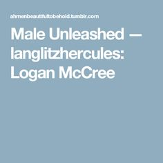 Male Unleashed — langlitzhercules:   Logan McCree