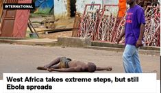 Liberian horrors: Ebola victims bodies dumped in the street, wells poisoned to kill off population