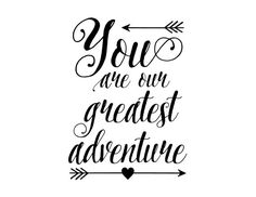 You are our greatest adventure Vinyl Wall Decal by WildEyesSigns