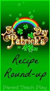 St. Patrick's Day recipes and activities. Great for kids!