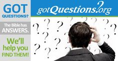 Bible Questions Answered by GotQuestions.org! Fast and accurate answers to all…
