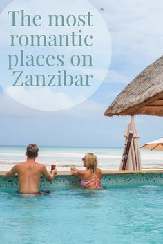 The most romantic hotels on Zanzibar to spend a holiday on.