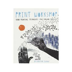 """Print Workshop: Hand-Printing Techniques""  