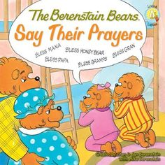 The Berenstain Bears Say Their Prayers a new twist to an old children's books classic. Description from examiner.com. I searched for this on bing.com/images