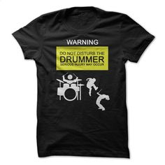 "PROMO Drummers Drum Shirt – ""Warning: Do Not Distu T Shirt, Hoodie, Sweatshirts - tshirt design #hoodie #clothing"