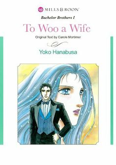 To Woo A Wife (Mills & Boon comics) by CAROLE MORTIMER. $3.76. 1 pages. Publisher: Harlequin K.K. / SOFTBANK Creative Corp. (December 9, 2010)