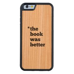 The Book Was Better iPhone 6 Case - Pick Color Carved® Cherry iPhone 6 Bumper