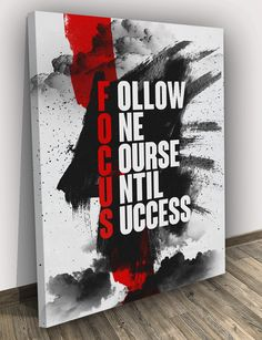Focus - Follow one course until success. Motivational inspirational canvas wall art prints paintings. Entreprenuers quotes, house office decor furniture. Posters for Hustlers. Canvas on wall, canvas wall art layout. Motivation, inspiration.