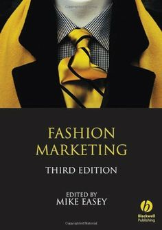 Fashion Marketing (Wiley Desktop Editions) by Mike Easey. Save 23 Off!. $36.94. Publication: November 11, 2008. Edition - 3. Publisher: Wiley; 3 edition (November 11, 2008)