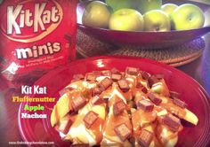 10 Minute - KitKat Fluffernutter Apple Nachos