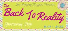 Over 30 giveaways in the Back to Reality Giveaway Hop! Ends 8/25/15