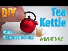 DIY Realistic Miniature Tea Kettle with cup   DollHouse   No Polymer Clay! - YouTube