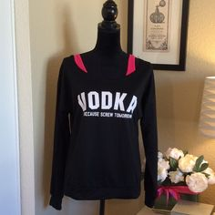 """VODKA because screw tomorrow""  Extra wide collar sweatshirt. Pink tank not included I wanted to focus attention on wide, slightly off shoulder collar.  Is a size large but will fit xs-large comfortably.  Tops Sweatshirts & Hoodies"