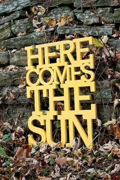 Here comes the sun Música de George Harrison - this would be a great patio sign.
