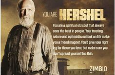 I got Hershel❤️ #imisshim Take this quiz at zimbio.com  Which TWD character are you???