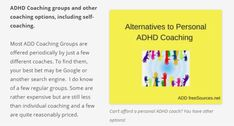 ADHD Coaching groups and other coaching options, including self-coaching. Most ADD Coaching Groups are offered periodically by just a few different coaches. Coaching Questions, Adhd Brain, Parent Coaching, Virtual Class, Adhd Symptoms, Online Group, Adult Adhd, Progress Report, Managing Your Money