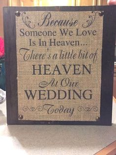 Wedding Themes Because someone we love is in heaven is perfect for your wedding or home display decor. This is done on by 11 burlap sheet then placed on stained wooden boards. Used Wedding Decor, Wedding Themes, Wedding Tips, Fall Wedding, Wedding Events, Wedding Ceremony, Luxury Wedding, Wedding Planning, Dream Wedding
