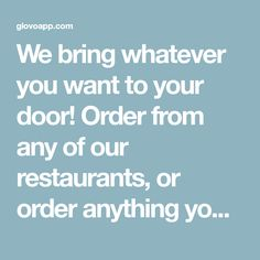 We bring whatever you want to your door! Order from any of our restaurants, or order anything you can think of. We'll bring it to you. Pharmacy Gifts, Making Waves, Getting To Know You, Teamwork, Get Started, Knowing You, Restaurants, How To Become, Bring It On