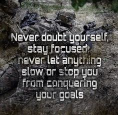 Never doubt yourself, stay focused never let anything slow or stop you from conquering your goals. #goals #success #army #militaryjobs #contractor #academy #lifestyle
